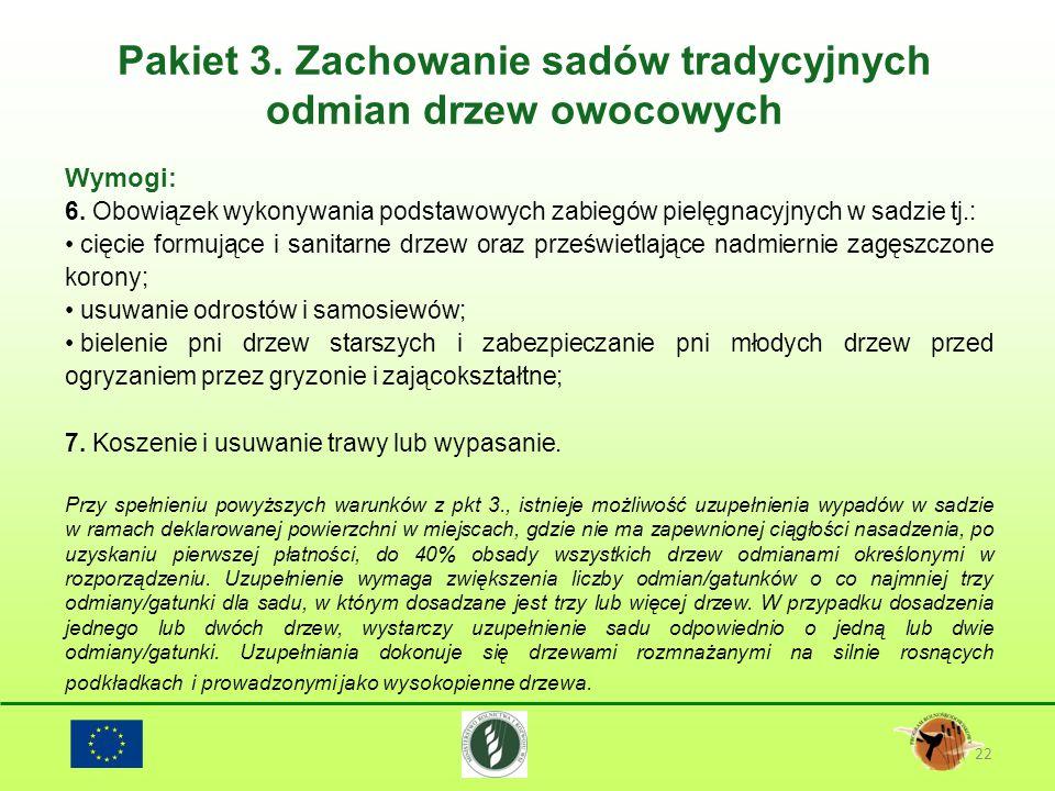 Pakiet 3. Zachowanie sadów tradycyjnych odmian drzew owocowych 22 Wymogi: 6. Obowiązek wykonywania podstawowych zabiegów pielęgnacyjnych w sadzie tj.: