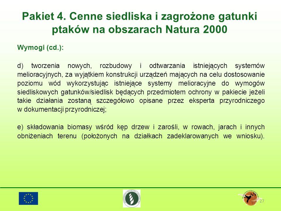 Pakiet 4. Cenne siedliska i zagrożone gatunki ptaków na obszarach Natura 2000 27 Wymogi (cd.): d) tworzenia nowych, rozbudowy i odtwarzania istniejący