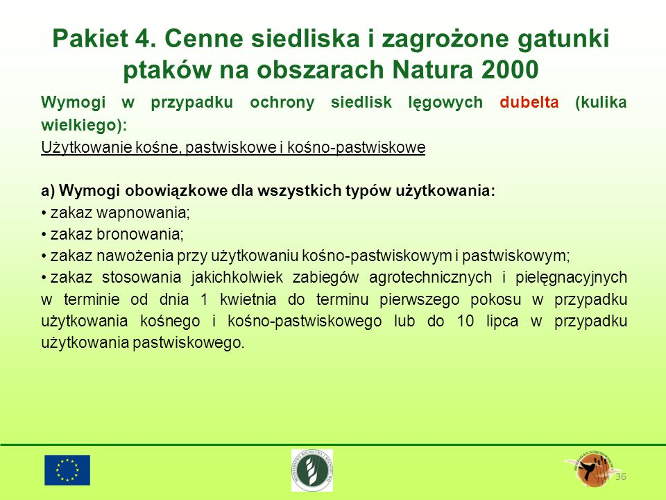 Pakiet 4. Cenne siedliska i zagrożone gatunki ptaków na obszarach Natura 2000 36 Wymogi w przypadku ochrony siedlisk lęgowych dubelta (kulika wielkieg