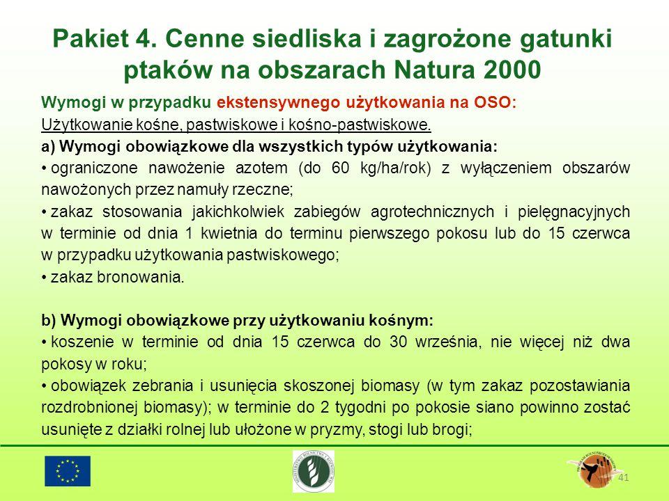 Pakiet 4. Cenne siedliska i zagrożone gatunki ptaków na obszarach Natura 2000 41 Wymogi w przypadku ekstensywnego użytkowania na OSO: Użytkowanie kośn