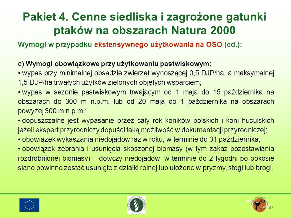 Pakiet 4. Cenne siedliska i zagrożone gatunki ptaków na obszarach Natura 2000 43 Wymogi w przypadku ekstensywnego użytkowania na OSO (cd.): c) Wymogi