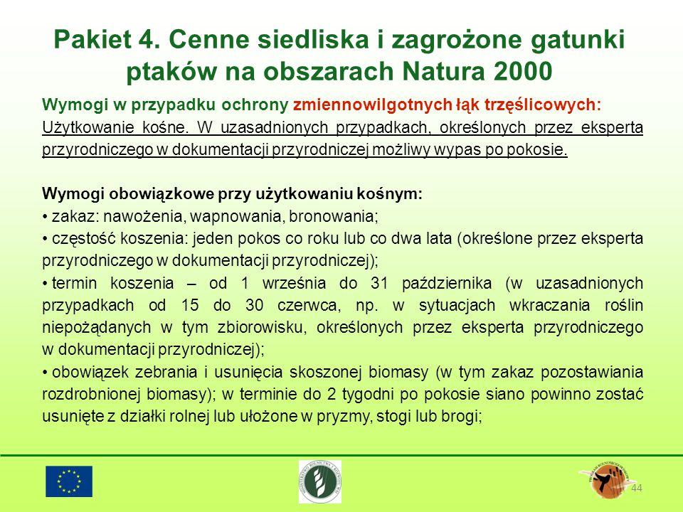 Pakiet 4. Cenne siedliska i zagrożone gatunki ptaków na obszarach Natura 2000 44 Wymogi w przypadku ochrony zmiennowilgotnych łąk trzęślicowych: Użytk