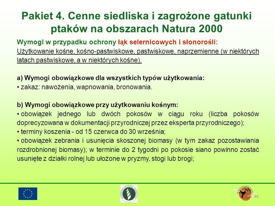 Pakiet 4. Cenne siedliska i zagrożone gatunki ptaków na obszarach Natura 2000 46 Wymogi w przypadku ochrony łąk selernicowych i słonorośli: Użytkowani