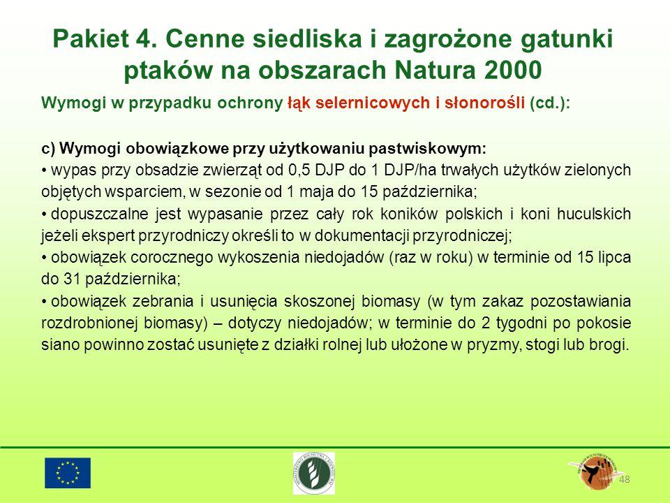 Pakiet 4. Cenne siedliska i zagrożone gatunki ptaków na obszarach Natura 2000 48 Wymogi w przypadku ochrony łąk selernicowych i słonorośli (cd.): c) W