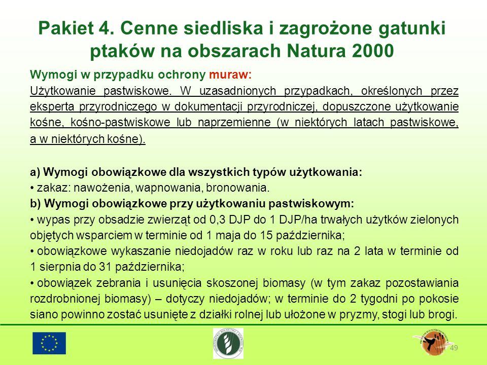 Pakiet 4. Cenne siedliska i zagrożone gatunki ptaków na obszarach Natura 2000 49 Wymogi w przypadku ochrony muraw: Użytkowanie pastwiskowe. W uzasadni