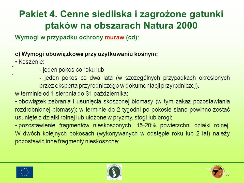 Pakiet 4. Cenne siedliska i zagrożone gatunki ptaków na obszarach Natura 2000 50 Wymogi w przypadku ochrony muraw (cd): c) Wymogi obowiązkowe przy uży
