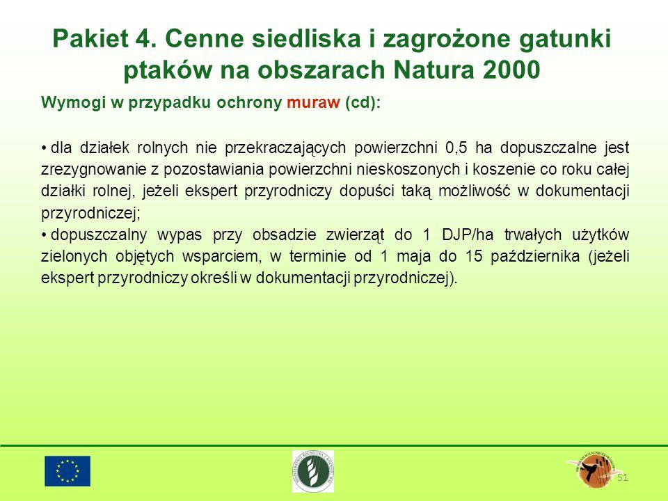 Pakiet 4. Cenne siedliska i zagrożone gatunki ptaków na obszarach Natura 2000 51 Wymogi w przypadku ochrony muraw (cd): dla działek rolnych nie przekr