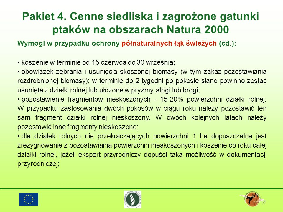 Pakiet 4. Cenne siedliska i zagrożone gatunki ptaków na obszarach Natura 2000 55 Wymogi w przypadku ochrony półnaturalnych łąk świeżych (cd.): koszeni