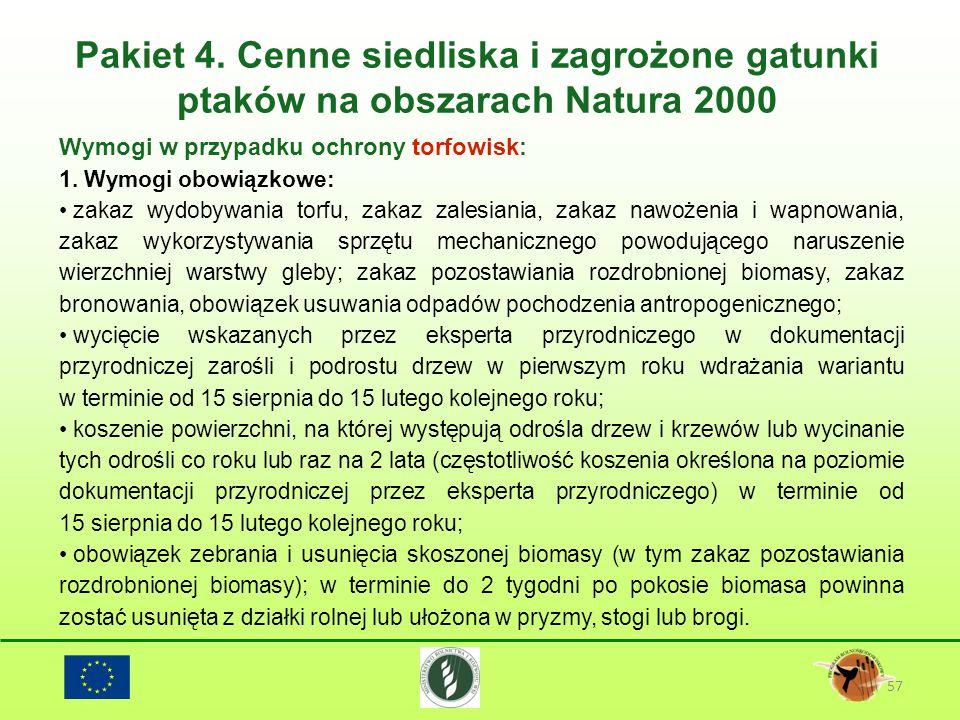 Pakiet 4. Cenne siedliska i zagrożone gatunki ptaków na obszarach Natura 2000 57 Wymogi w przypadku ochrony torfowisk: 1. Wymogi obowiązkowe: zakaz wy