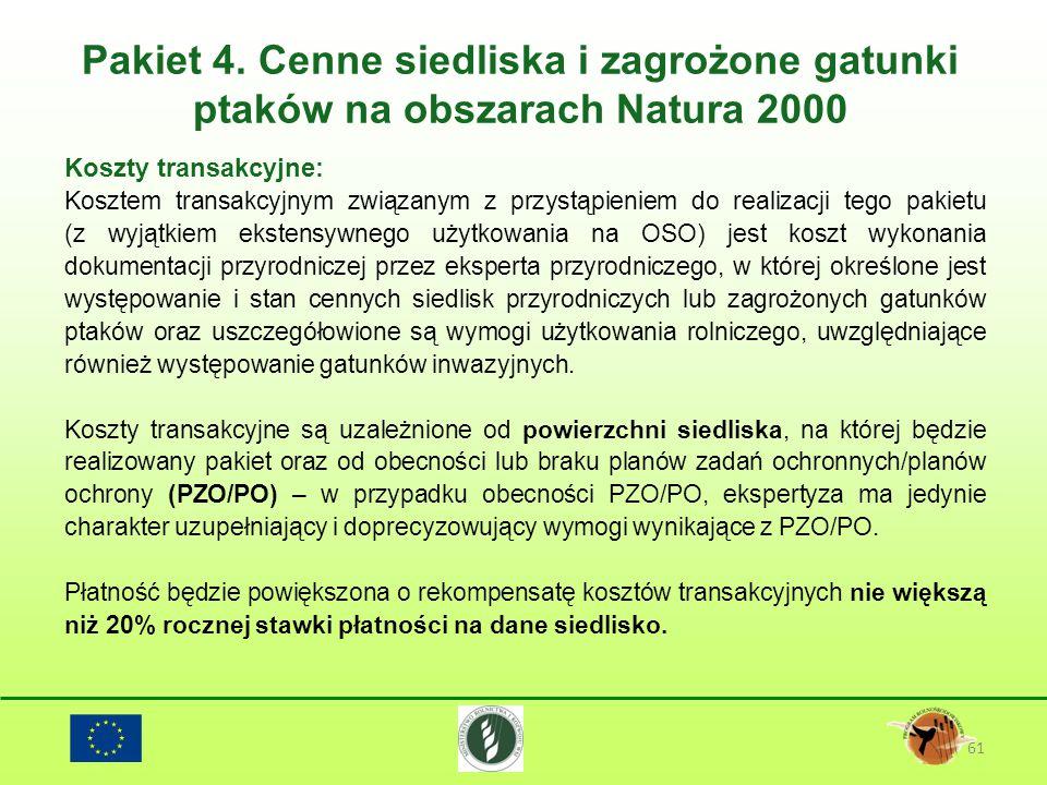 Pakiet 4. Cenne siedliska i zagrożone gatunki ptaków na obszarach Natura 2000 61 Koszty transakcyjne: Kosztem transakcyjnym związanym z przystąpieniem