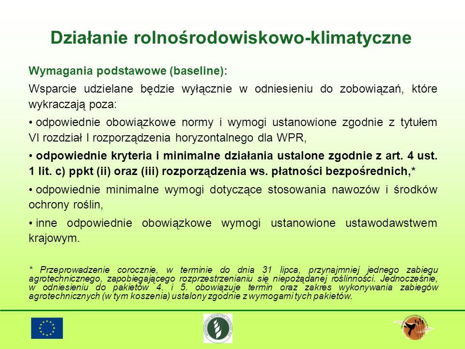 Wymagania podstawowe (baseline): Wsparcie udzielane będzie wyłącznie w odniesieniu do zobowiązań, które wykraczają poza: odpowiednie obowiązkowe normy