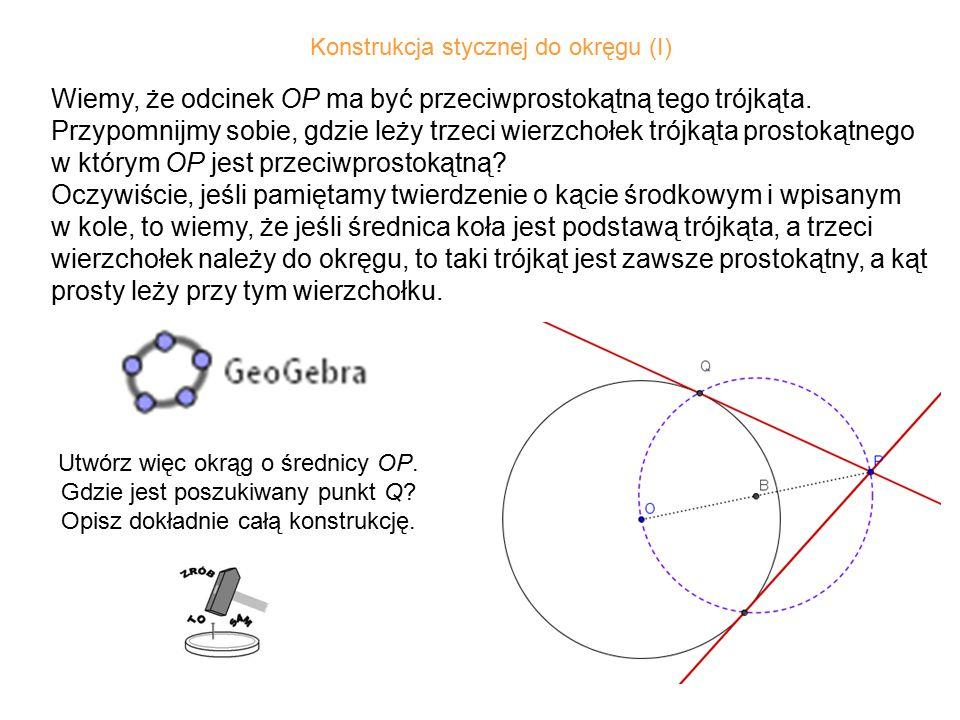 33 Wiemy, że odcinek OP ma być przeciwprostokątną tego trójkąta.