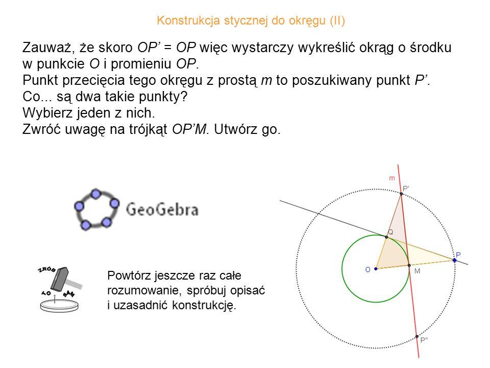 35 Zauważ, że skoro OP' = OP więc wystarczy wykreślić okrąg o środku w punkcie O i promieniu OP.