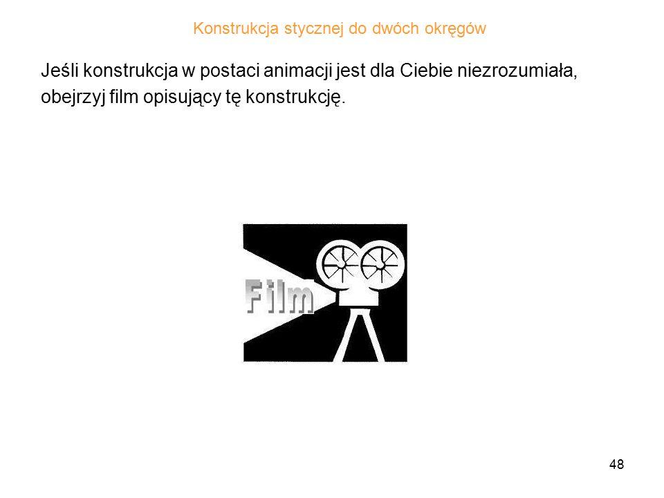48 Jeśli konstrukcja w postaci animacji jest dla Ciebie niezrozumiała, obejrzyj film opisujący tę konstrukcję.