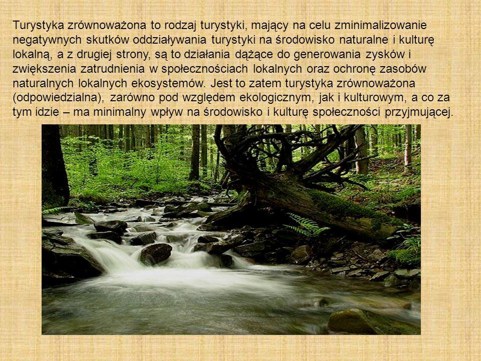 Turystyka zrównoważona to rodzaj turystyki, mający na celu zminimalizowanie negatywnych skutków oddziaływania turystyki na środowisko naturalne i kult