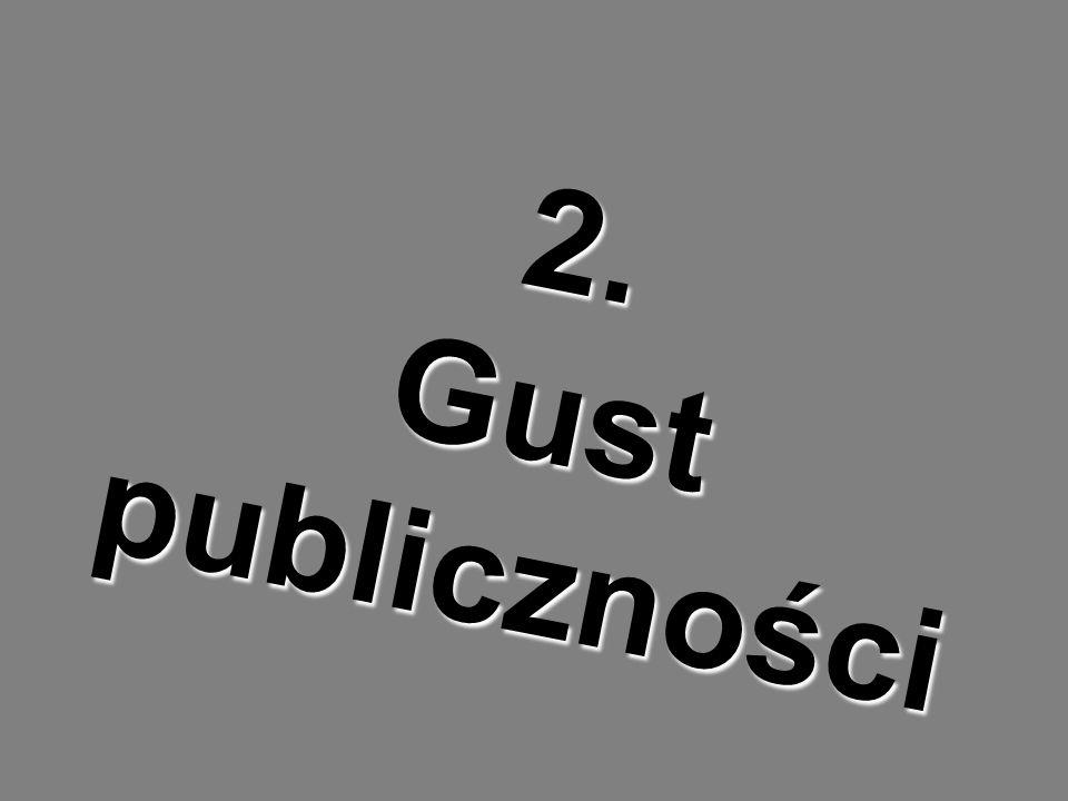 2. Gust publiczności