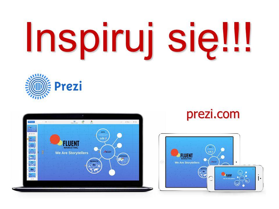 Inspiruj się!!! prezi.com