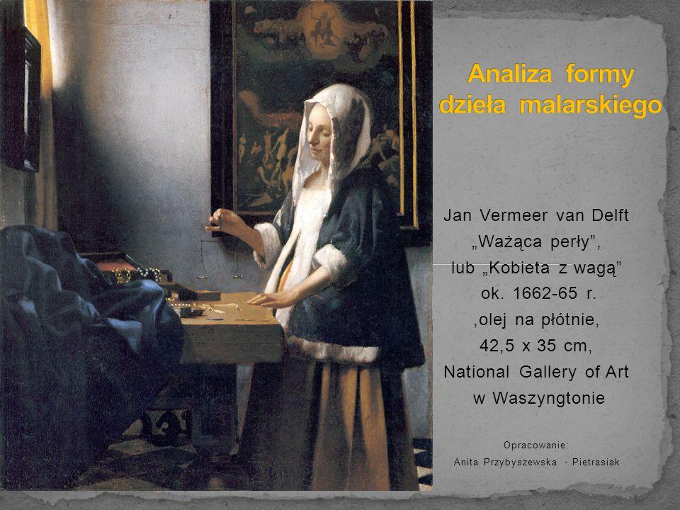 "Jan Vermeer van Delft ""Ważąca perły , lub ""Kobieta z wagą ok."