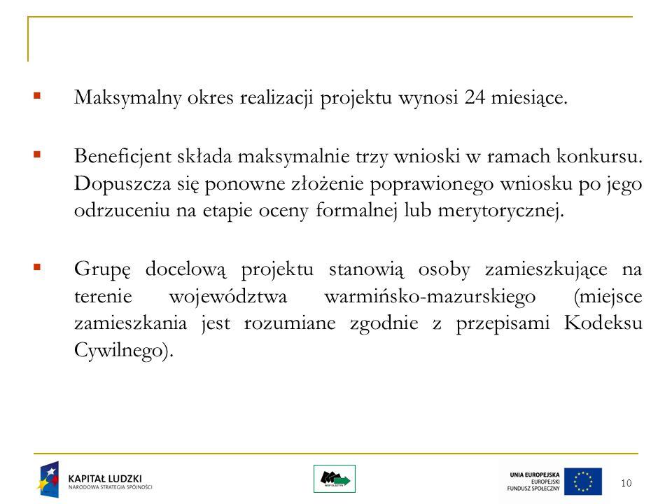 10  Maksymalny okres realizacji projektu wynosi 24 miesiące.