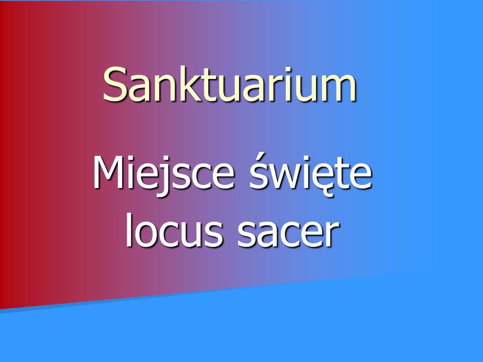 Sanktuarium Miejsce święte locus sacer
