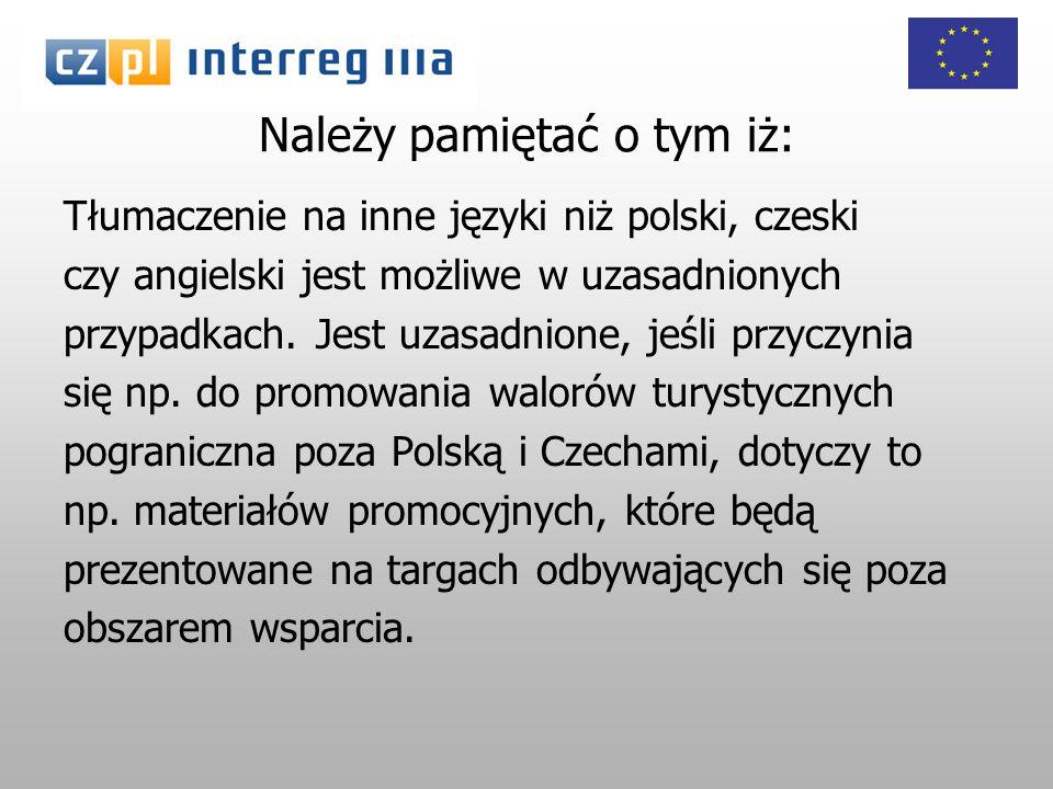 Tłumaczenie na inne języki niż polski, czeski czy angielski jest możliwe w uzasadnionych przypadkach.