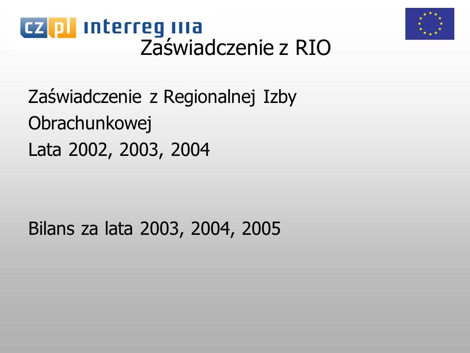 Zaświadczenie z RIO Zaświadczenie z Regionalnej Izby Obrachunkowej Lata 2002, 2003, 2004 Bilans za lata 2003, 2004, 2005