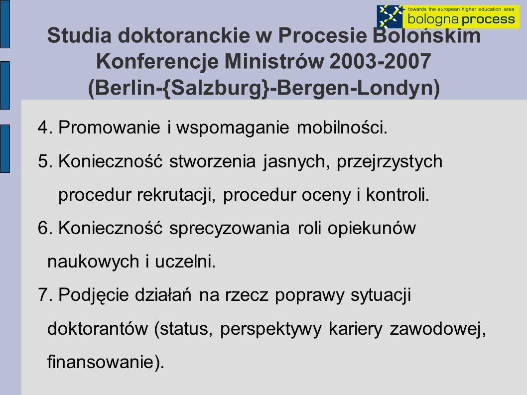 Studia doktoranckie w Procesie Bolońskim Konferencje Ministrów 2003-2007 (Berlin-{Salzburg}-Bergen-Londyn) 4.