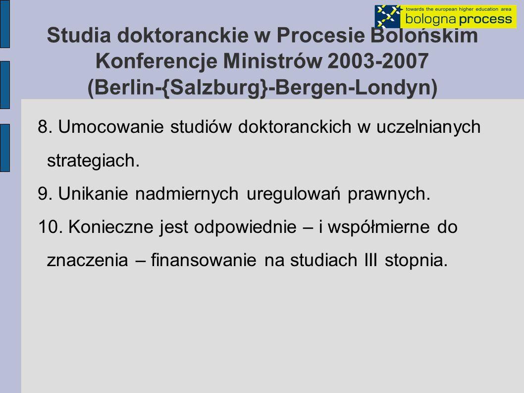 Krajowa Struktura Kwalifikacji a studia III stopnia Ministrowie zachęcają państwa uczestniczące w Procesie Bolońskim do opracowania ramowych struktur porównywalnych i zharmonizowanych ze sobą kwalifikacji dla swych systemów edukacji, w których kwalifikacje dla danego poziomu kształcenia są opisane z uwzględnieniem profilu kształcenia, nakładu pracy, efektów kształcenia i kompetencji (nabytych umiejętności) (Berlin, 2003)