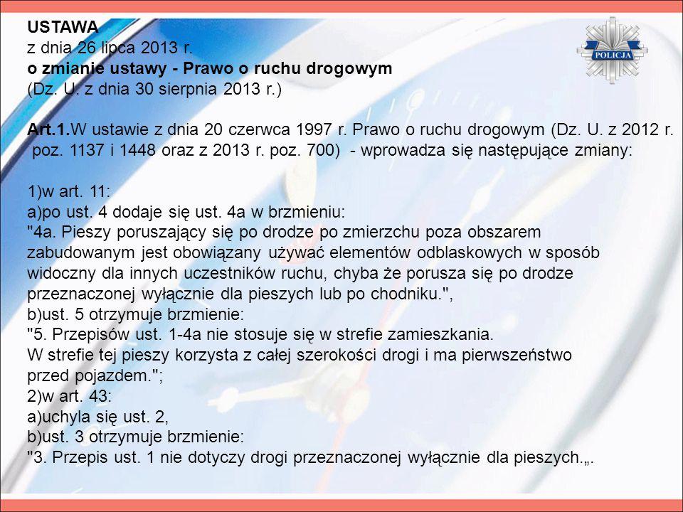 USTAWA z dnia 26 lipca 2013 r. o zmianie ustawy - Prawo o ruchu drogowym (Dz. U. z dnia 30 sierpnia 2013 r.) Art.1.W ustawie z dnia 20 czerwca 1997 r.