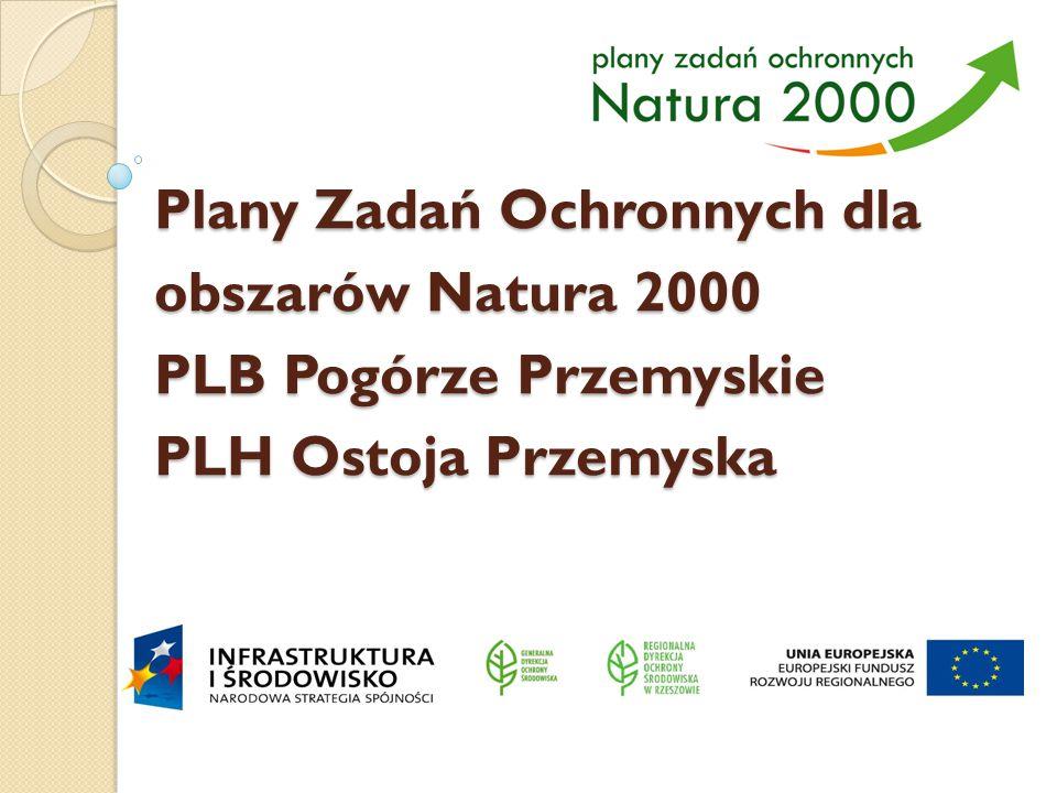 Plany Zadań Ochronnych dla obszarów Natura 2000 PLB Pogórze Przemyskie PLH Ostoja Przemyska Plany Zadań Ochronnych dla obszarów Natura 2000 PLB Pogórz