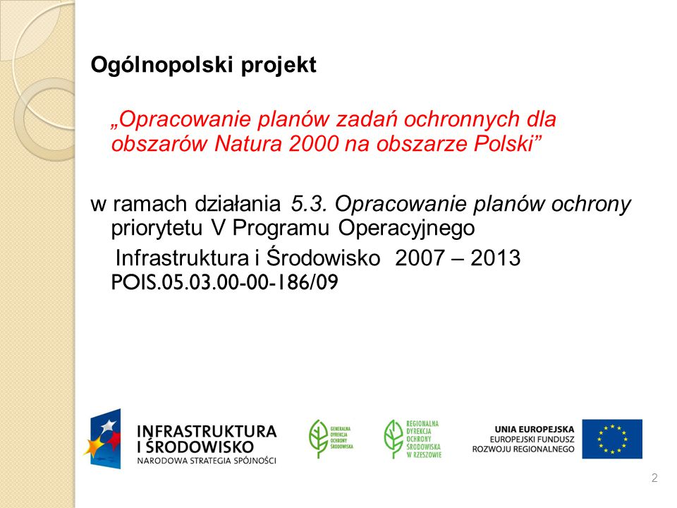 """Ogólnopolski projekt """"Opracowanie planów zadań ochronnych dla obszarów Natura 2000 na obszarze Polski"""" w ramach działania 5.3. Opracowanie planów ochr"""