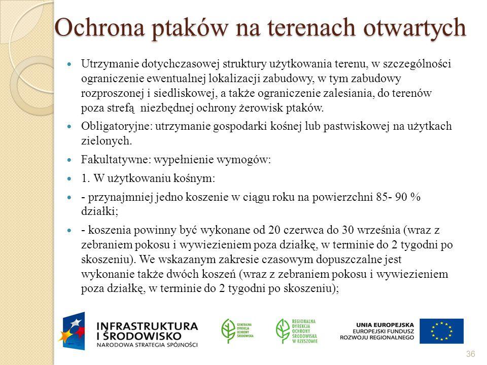 Ochrona ptaków na terenach otwartych 36 Utrzymanie dotychczasowej struktury użytkowania terenu, w szczególności ograniczenie ewentualnej lokalizacji z
