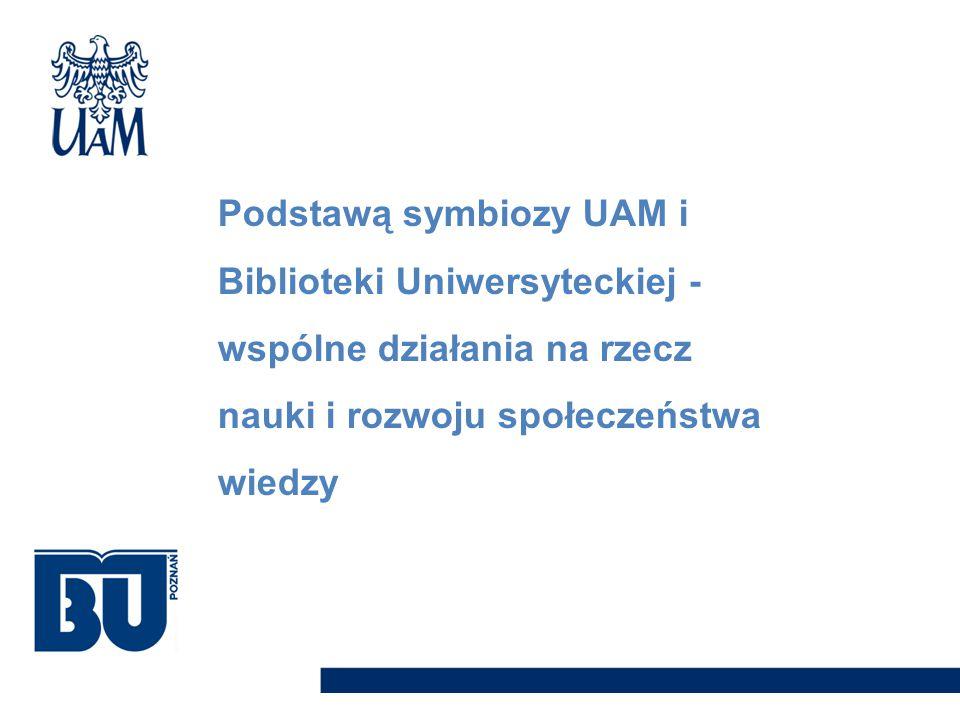 Podstawą symbiozy UAM i Biblioteki Uniwersyteckiej - wspólne działania na rzecz nauki i rozwoju społeczeństwa wiedzy
