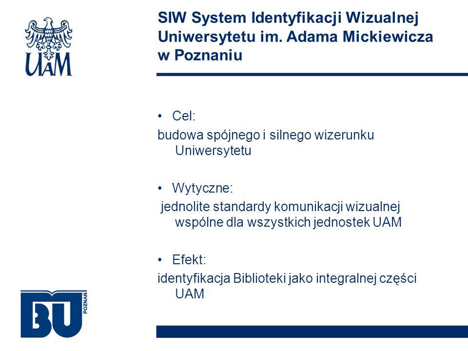 Cel: budowa spójnego i silnego wizerunku Uniwersytetu Wytyczne: jednolite standardy komunikacji wizualnej wspólne dla wszystkich jednostek UAM Efekt: