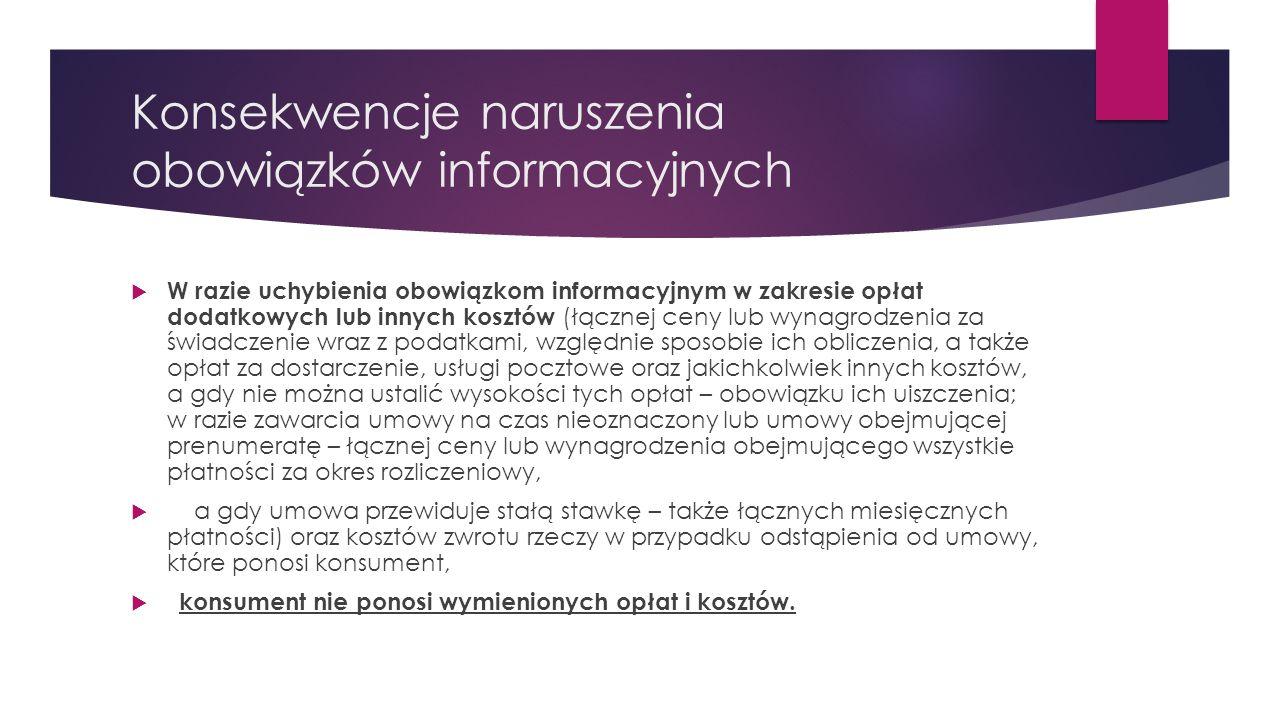 Konsekwencje naruszenia obowiązków informacyjnych  W razie uchybienia obowiązkom informacyjnym w zakresie opłat dodatkowych lub innych kosztów (łączn