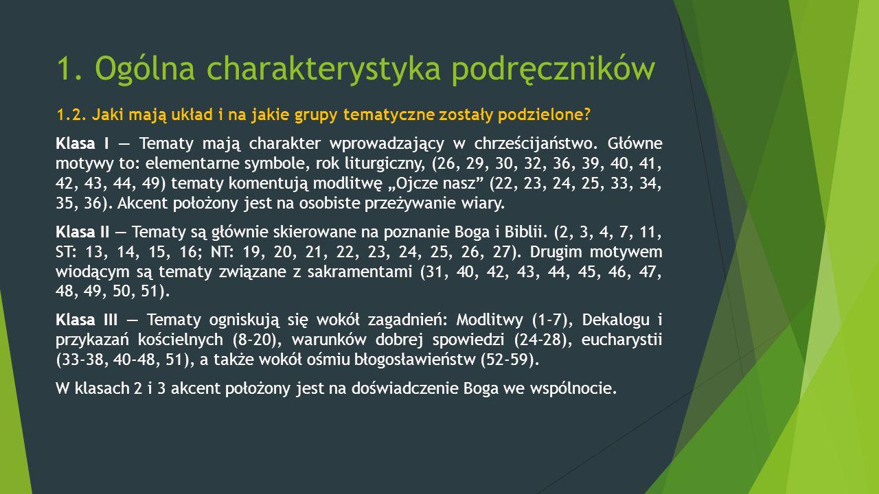 1. Ogólna charakterystyka podręczników 1.2. Jaki mają układ i na jakie grupy tematyczne zostały podzielone? Klasa I ― Tematy mają charakter wprowadzaj