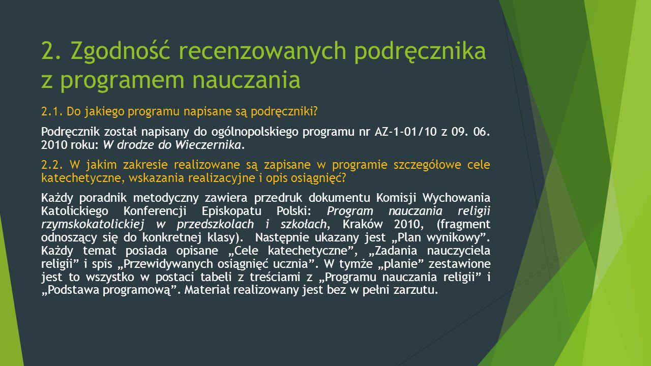 2. Zgodność recenzowanych podręcznika z programem nauczania 2.1. Do jakiego programu napisane są podręczniki? Podręcznik został napisany do ogólnopols