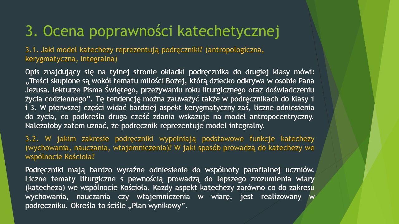 3. Ocena poprawności katechetycznej 3.1. Jaki model katechezy reprezentują podręczniki? (antropologiczna, kerygmatyczna, integralna) Opis znajdujący s