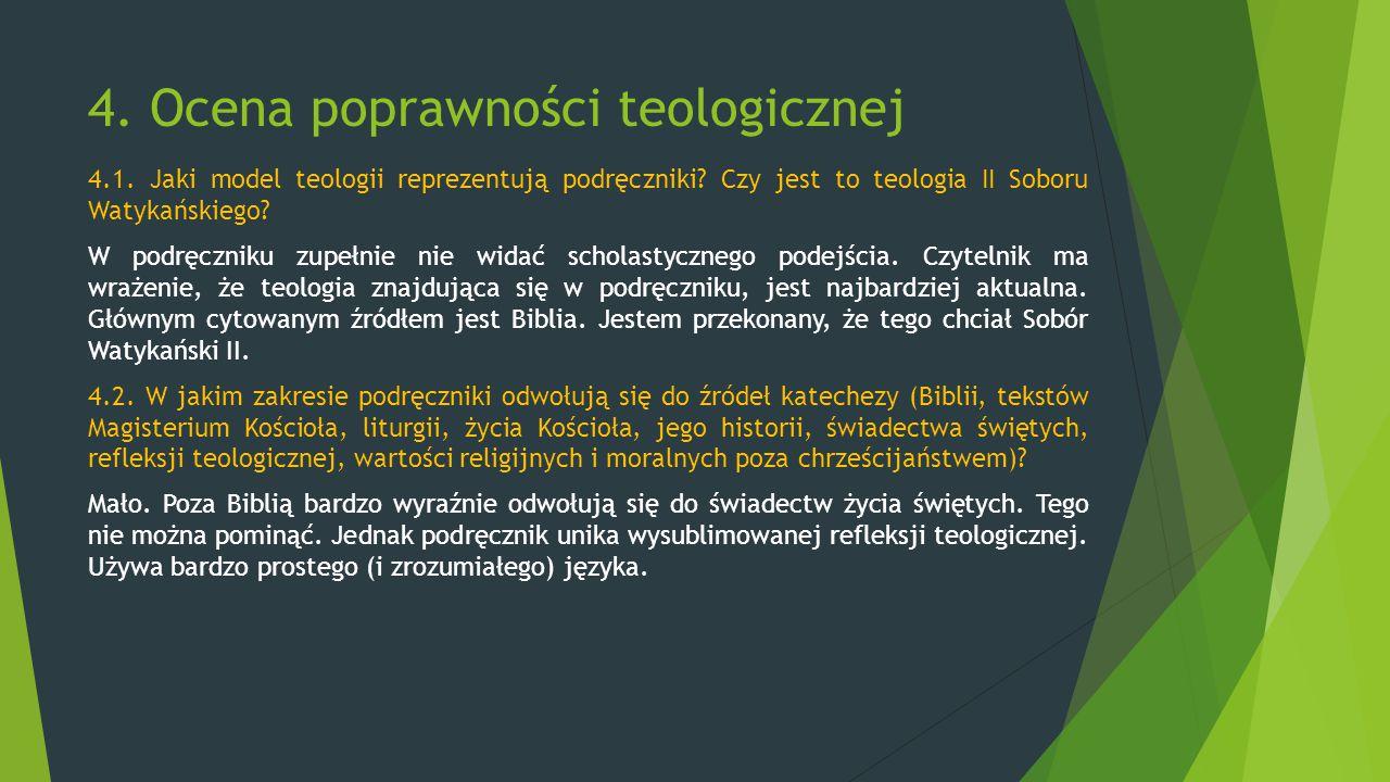 4. Ocena poprawności teologicznej 4.1. Jaki model teologii reprezentują podręczniki? Czy jest to teologia II Soboru Watykańskiego? W podręczniku zupeł