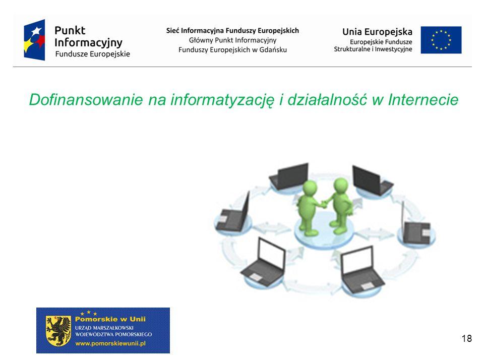 18 Dofinansowanie na informatyzację i działalność w Internecie