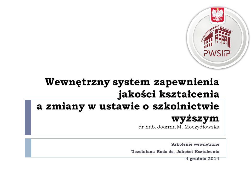 Wewnętrzny system zapewnienia jakości kształcenia a zmiany w ustawie o szkolnictwie wyższym dr hab.
