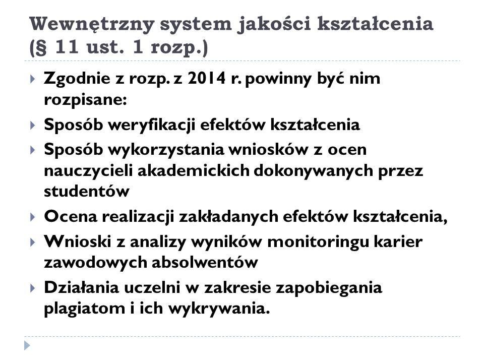 Wewnętrzny system jakości kształcenia (§ 11 ust.1 rozp.)  Zgodnie z rozp.