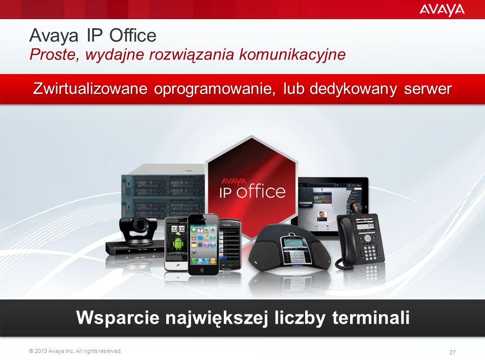 © 2013 Avaya Inc. All rights reserved. 27 Avaya IP Office Proste, wydajne rozwiązania komunikacyjne Zwirtualizowane oprogramowanie, lub dedykowany ser