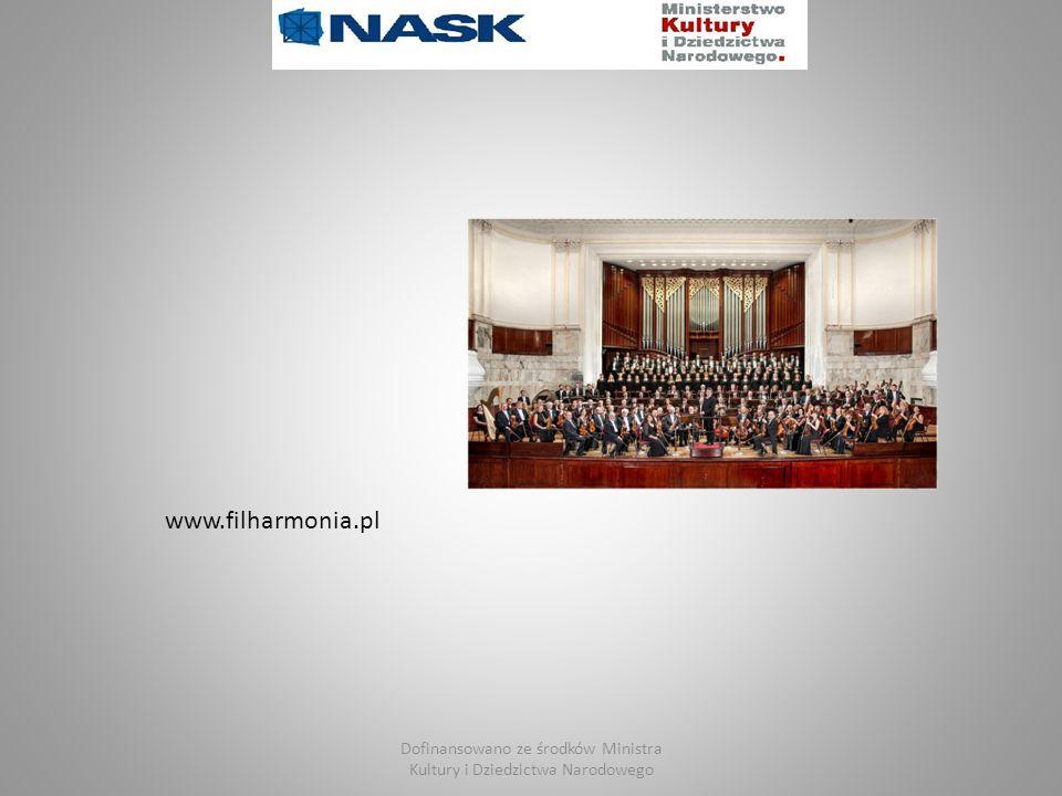 Dofinansowano ze środków Ministra Kultury i Dziedzictwa Narodowego www.filharmonia.pl