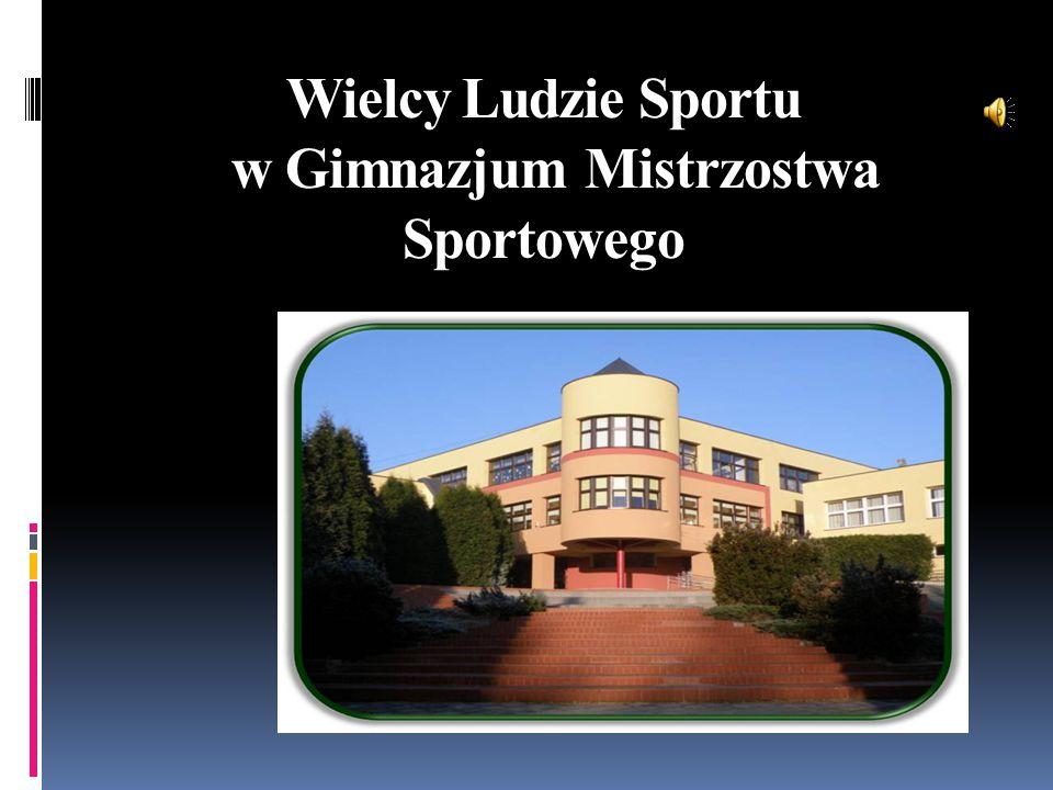 Wielcy Ludzie Sportu w Gimnazjum Mistrzostwa Sportowego