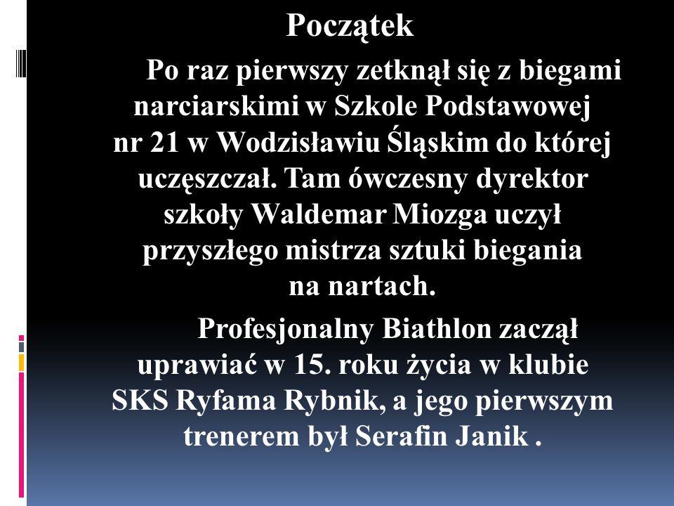Początek Po raz pierwszy zetknął się z biegami narciarskimi w Szkole Podstawowej nr 21 w Wodzisławiu Śląskim do której uczęszczał.