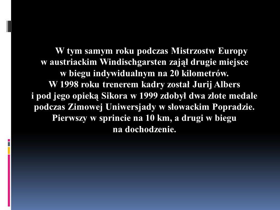 W tym samym roku podczas Mistrzostw Europy w austriackim Windischgarsten zajął drugie miejsce w biegu indywidualnym na 20 kilometrów. W 1998 roku tren