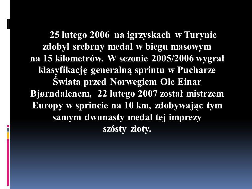 25 lutego 2006 na igrzyskach w Turynie zdobył srebrny medal w biegu masowym na 15 kilometrów. W sezonie 2005/2006 wygrał klasyfikację generalną sprint