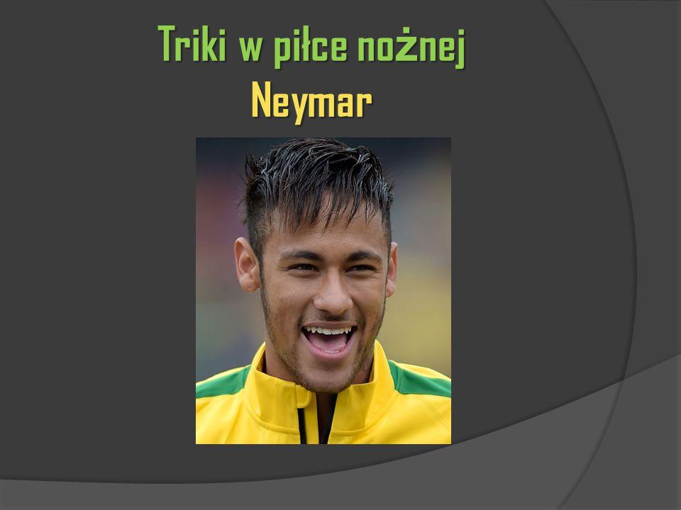 Triki w piłce no ż nej Neymar