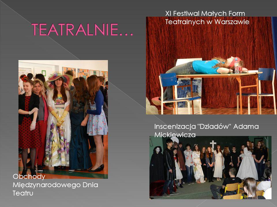 XI Festiwal Małych Form Teatralnych w Warszawie Obchody Międzynarodowego Dnia Teatru Inscenizacja Dziadów Adama Mickiewicza